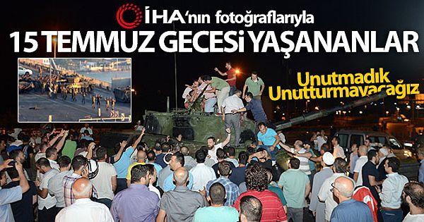 15 TEMMUZ FOTOĞRAF GALERİSİ