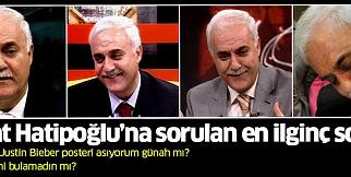 NİHAT HATİPOĞLU'NA SORULAN AKLA ZİYAN SORULAR!..