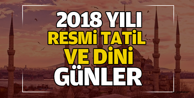 2018 YILI DİNİ GÜN VE RESMİ TATİLLER