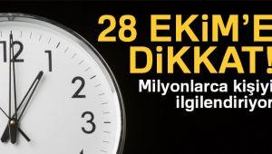 28 EKİM GÜNÜNE DİKKAT!..