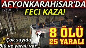AFYON'DA FECİ KAZA;8 ÖLÜ, 25 YARALI VAR