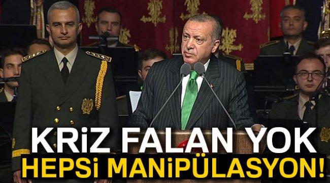 BİZDE KRİZ FİLAN YOK, HEPSİ MANİPÜLASYON!..
