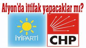 CHP VE İYİ PARTİ, AFYON'DA İTTİFAK YAPACAK MI?..