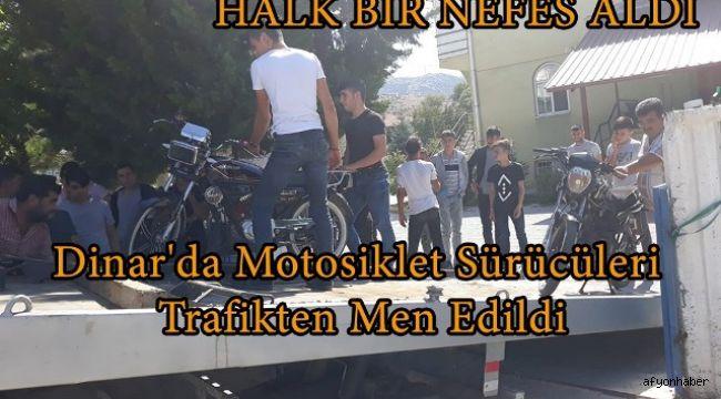DİNAR'DA MOTOSİKLET SÜRÜCÜLERİ TRAFİKTEN MEN EDİLDİ