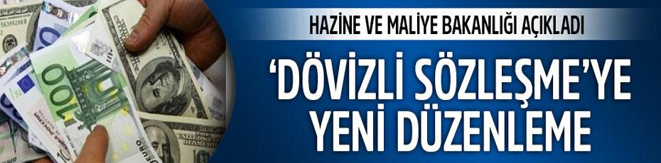 DÖVİZLE SÖZLEŞMEYE YENİ DÜZENLEME!..
