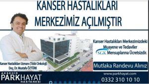 KANSER HASTALIKLARI UZMANI PARKHAYAT'TA HASTA KABULÜNE BAŞLADI