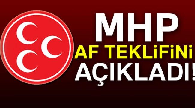 MHP, AF TEKLİFİNİ KAMUOYUNA AÇIKLADI