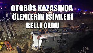 OTOBÜS KAZASINDAN ÖLENLERİN İSİMLERİ BELLİ OLDU