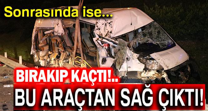 BU KAZADAN SAĞ KURTULDU, ARACI BIRAKIP KAÇTI!..