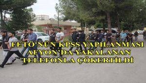 FETÖ'NÜN KPSS YAPILANMASI AFYON'DA YAKALANAN TELEFONLA ÇÖKERTİLDİ