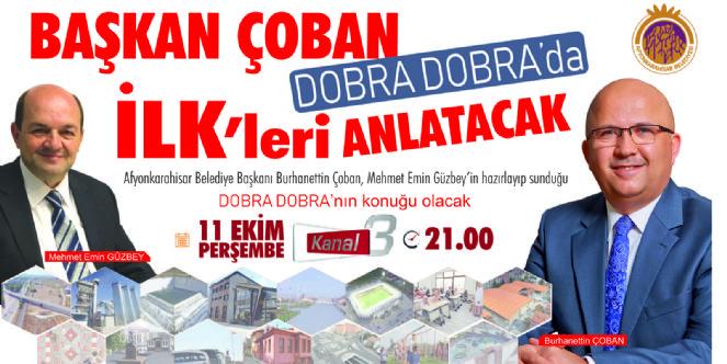 İLK'LERİN BAŞKANI DOBRA DOBRA'DA