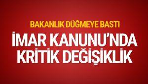 İMAR KANUNUNDA KRİTİK DEĞİŞİKLİK!..