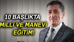 İŞTE 10 BAŞLIKTA MİLLİ VE MANEVİ EĞİTİM!..