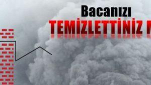 KIŞ ÖNCESİ BACA TEMİZLİĞİNİ UNUTMAYIN!