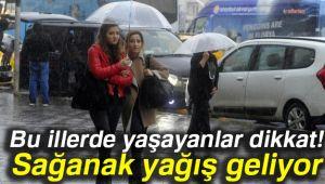 SAĞANAK YAĞIŞ GELİYOR!..