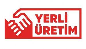 YERLİ ÜRETİM LOGOSU YÜRÜRLÜKTE!..
