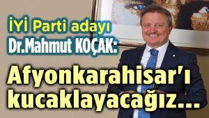 AFYONKARAHİSAR'IN BAŞKANI OLACAĞIM!..