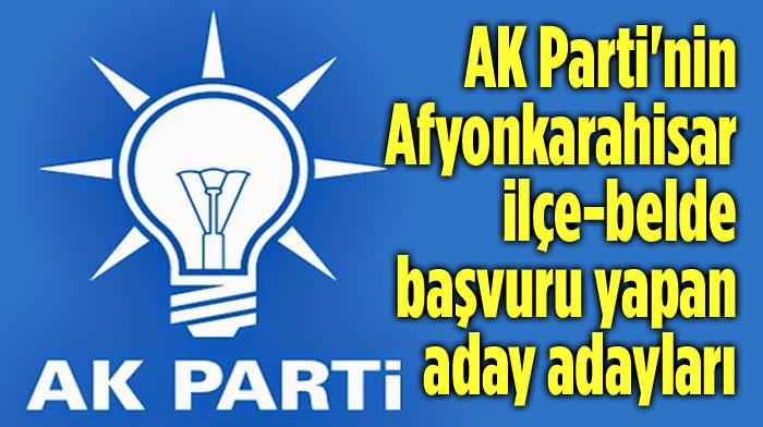 AK PARTİ AFYONKARAHİSAR İLÇE-BELDE BELEDİYE BAŞKAN ADAY ADAYLARI