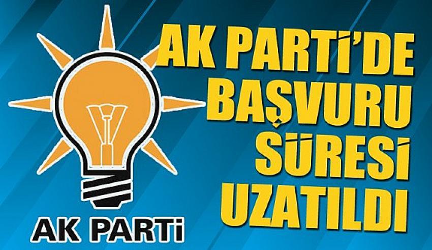 AK PARTİ'DE ADAYLIK BAŞVURU SÜRESİ UZATILDI