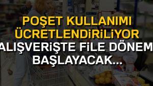 ALIŞVERİŞTE POŞETE ÜCRET GELİYOR!..