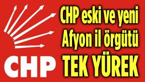 CHP ESKİ VE YENİ İL ÖRGÜTÜ TEK VÜCUT!..