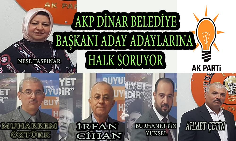DİNAR HALKI, ADAY ADAYLARINA SORUYOR!..