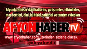GÖRÜNTÜLÜ HABERLER AFYONHABER FARKIYLA ÇOK YAKINDA