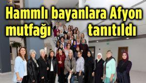 HAMMLI BAYANLARA AFYON MUTFAĞI TANITILDI