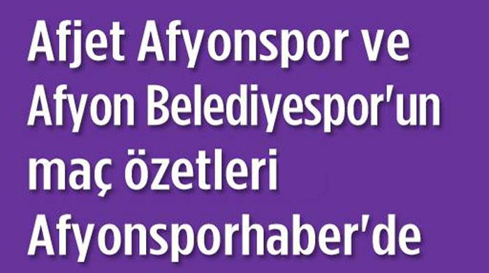 MAÇLARIN ÖZETLERİ AFYONSPORHABER.COM'DA