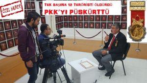 TEK BAŞINA 12 TERÖRİSTİ ÖLDÜRDÜ, PKK'YI PÜSKÜRTTÜ
