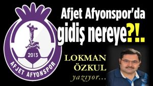 AFJET AFYONSPOR'DA GİDİŞ NEREYE?!..