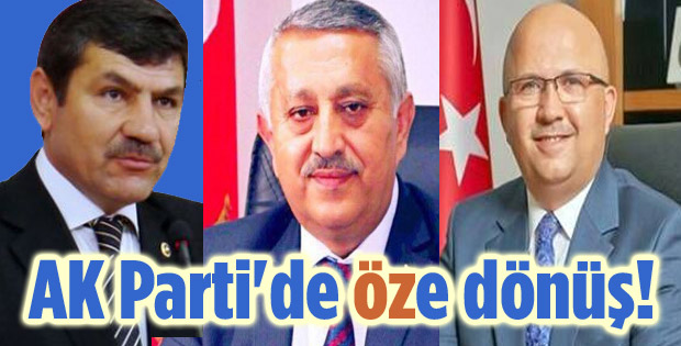 AK PARTİ'DE ÖZE DÖNÜŞ!..