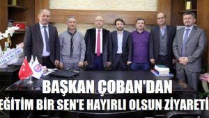 BAŞKAN ÇOBAN'DAN EĞİTİM-BİR- SEN'E ZİYARET