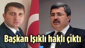 BAŞKAN IŞIKLI HAKLI ÇIKTI!..