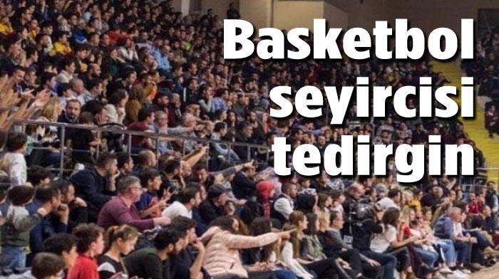 BASKETBOLSEVERLER TEDİRGİN