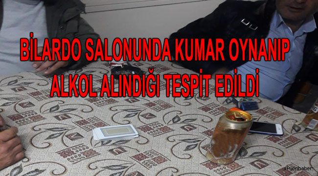BİLARDO SALONUNU MEYHANEYE VE KUMARHANEYE ÇEVİRMİŞLER!..