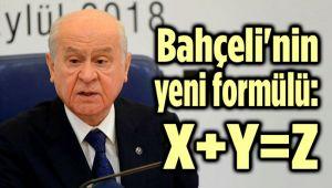DEVLET BAHÇELİ'NİN ZAFER FORMÜLÜ: X+Y=Z