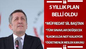 İŞTE MEB'İN 5 YILLIK PLANI!..