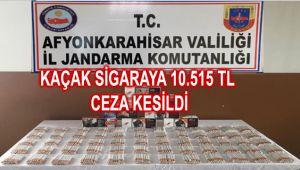 KAÇAK SİGARAYA 10.515 TL CEZA KESİLDİ