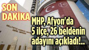MHP, AFYON'DA 5 İLÇE VE 26 BELDENİN ADAYINI AÇIKLADI