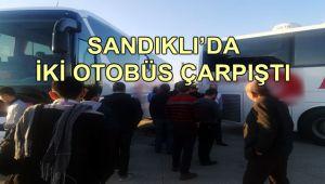 SANDIKLI'DA İKİ OTOBÜS ÇARPIŞTI