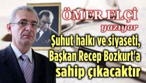 ŞUHUT, BAŞKAN RECEP BOZKURT'A SAHİP ÇIKACAKTIR