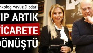 TIP ARTIK TİCARETE DÖNÜŞTÜ!..