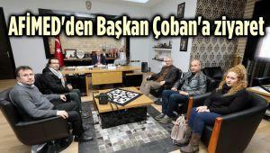 AFİMED YÖNETİMİ, BAŞKAN ÇOBAN'I ZİYARET ETTİ