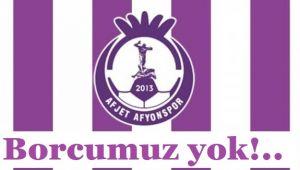 AFJET AFYONSPOR'UN BORCU YOK, BANKA KREDİSİNE DE İHTİYACI YOK!..