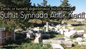 BİR GEZGİNİN SYNNADA ANTİK KENTİ YAZISI!..
