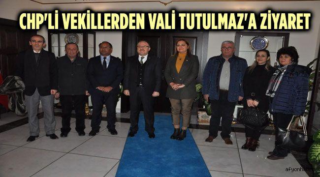 CHP'Lİ VEKİLLERDEN VALİ TUTULMAZ'A ZİYARET