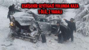 ESKİŞEHİR SEYİTGAZİ YOLUNDA KAZA