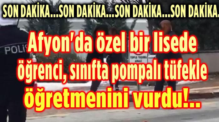 AFYON'DA BİR LİSEDE ÖĞRENCİ SINIFTA POMPALIYLA ÖĞRETMENİNİ YARALADI!..