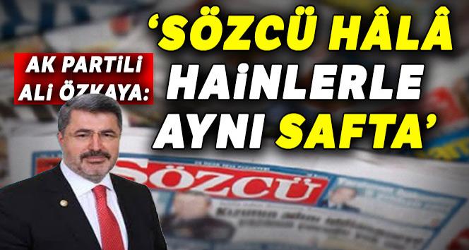 SÖZCÜ GAZETESİ HAİNLERLE AYNI SAFTA!..
